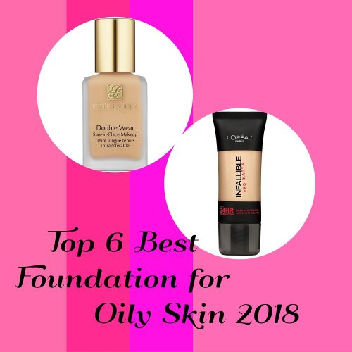 The 6 Best Foundations for Oily Skin 2018